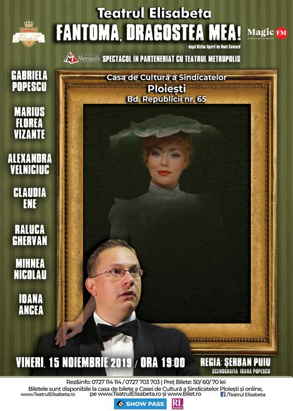 """Teatrul Elisabeta prezintă, la Ploiești, comedia spumoasă """"Fantoma, dragostea mea!"""""""